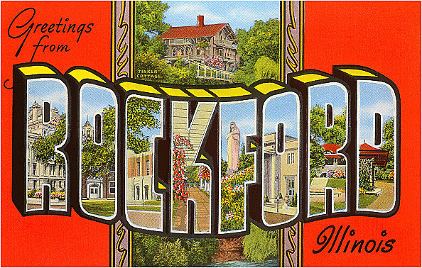 Greetings from Rockford, Illinois